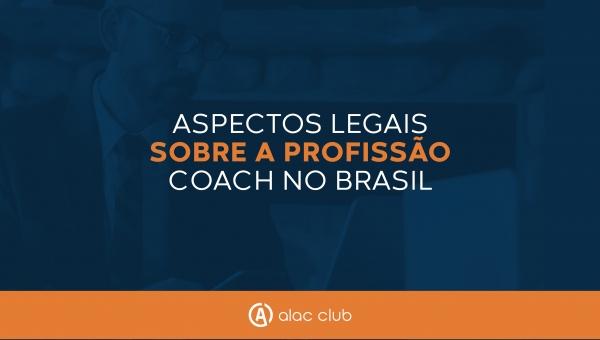 Aspectos Legais sobre a Profissão Coach no Brasil
