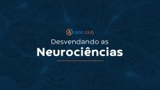 Desvendando as Neurociências