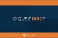 O que é DISC?