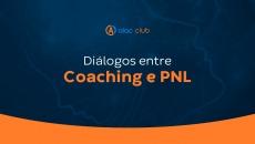 Diálogos entre Coaching e PNL