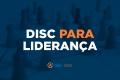 DISC para Liderança